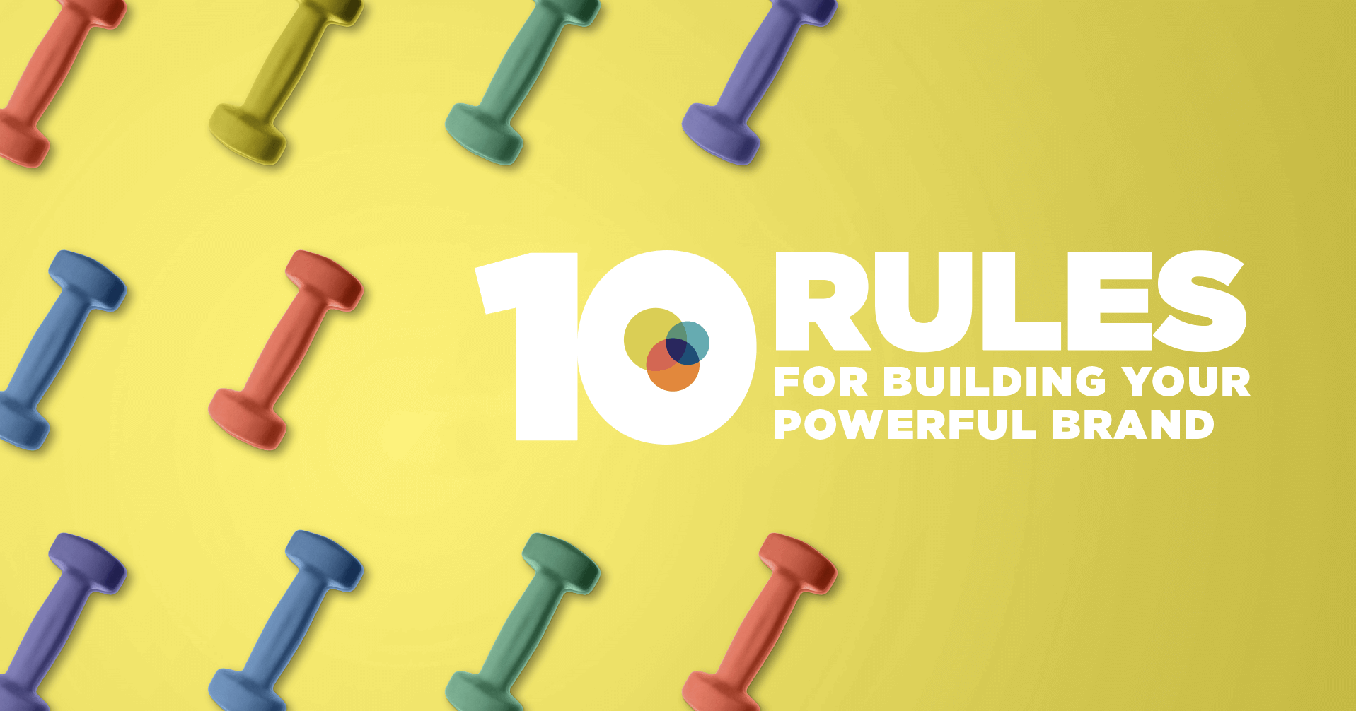 10 Rules for Building Your Powerful Brand | Header Image